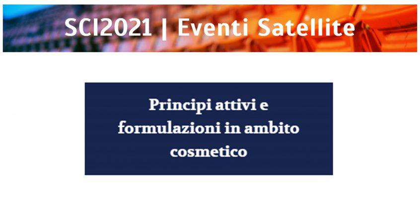 Principi attivi e formulazioni in ambito cosmetico – SCI2021 | Eventi Satellite